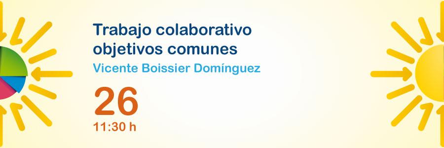 Ponencia 'Trabajo colaborativo, objetivos comunes' de Vicente Boissier