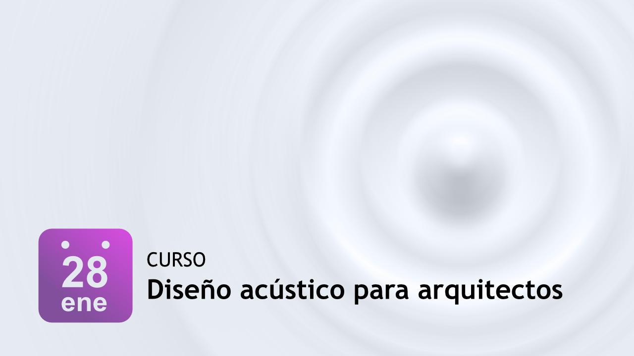 Diseño acústico para arquitectos