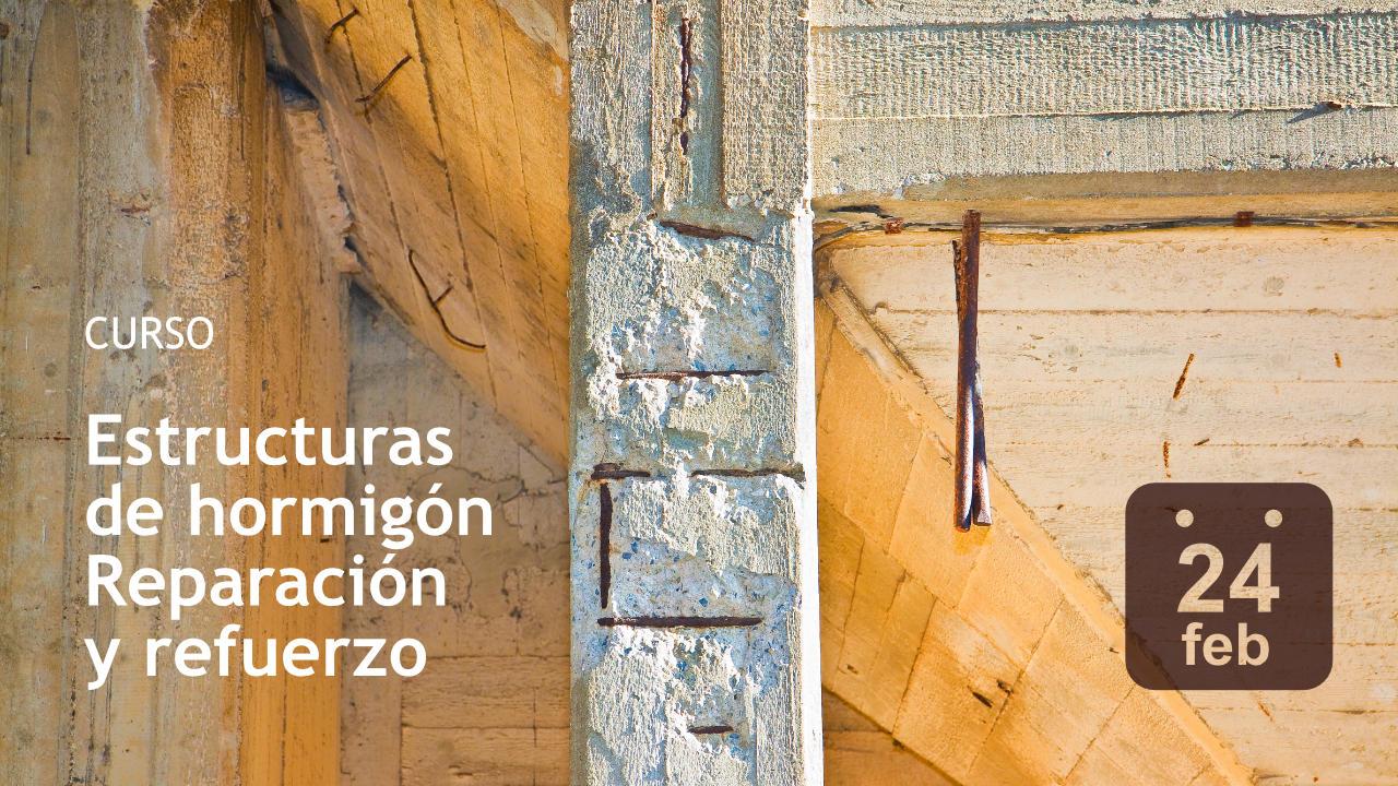 Curso 'Estructuras de hormigón. Reparación y refuerzo'